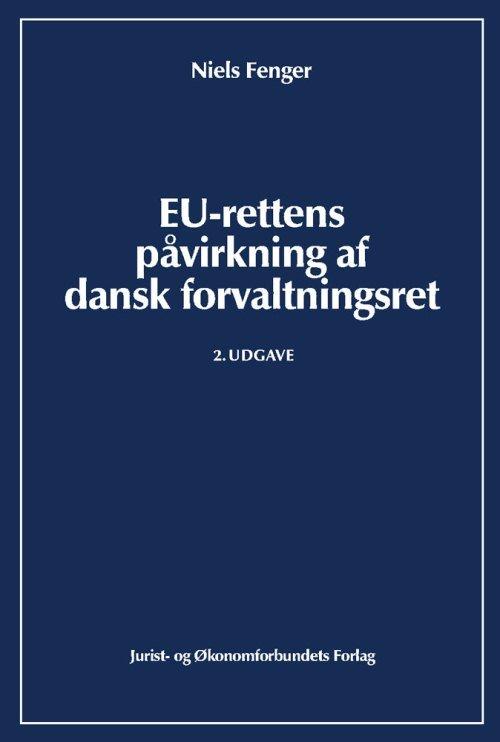 Image of   Eu-rettens Påvirkning Af Dansk Forvaltningsret - Niels Fenger - Bog