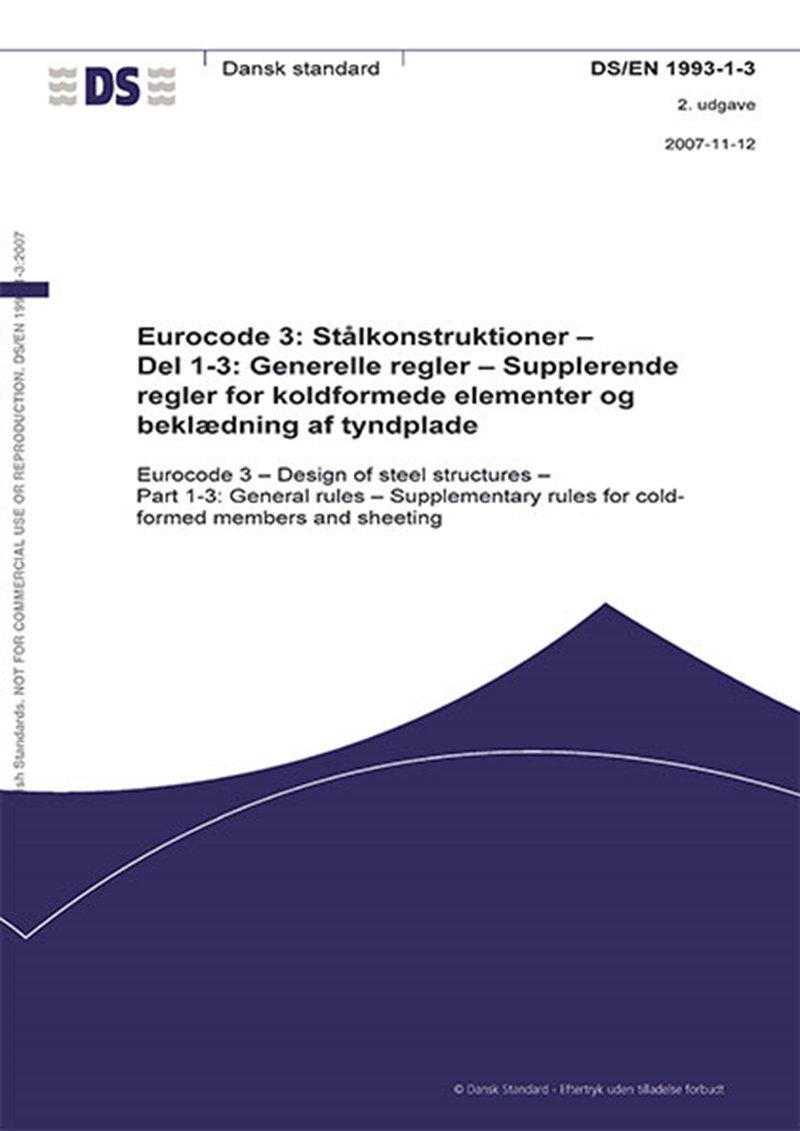Image of   Eurocode 3: Stålkonstruktioner - Del 1-3: Generelle Regler - Dansk Standard - Bog