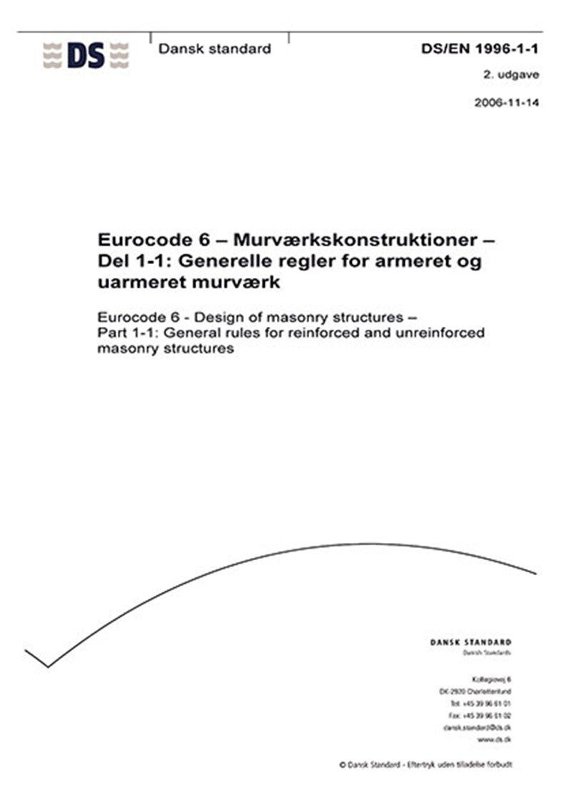 Image of   Eurocode 6: Murværkskonstruktioner - Del 1-1: Generelle Regler For Armeret Og Uarmeret Murværk - Bog
