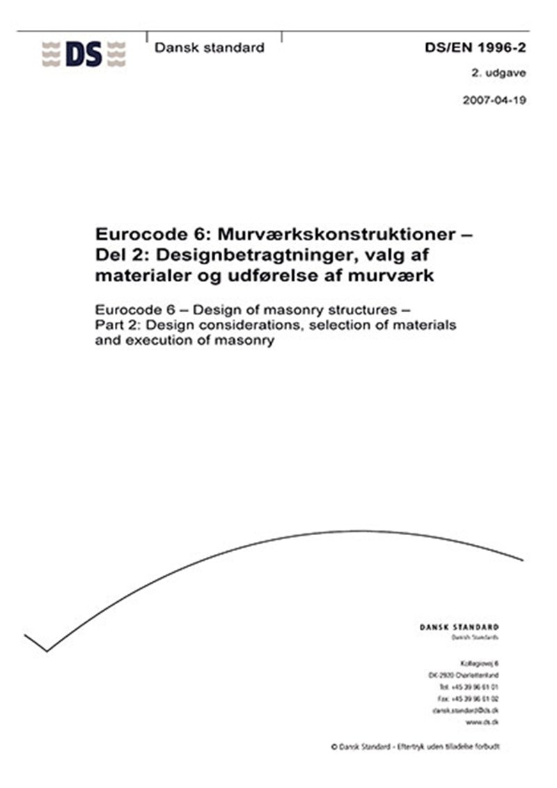 Image of   Eurocode 6: Murværkskonstruktioner - Del 2: Designbetragtninger, Valg Af Materialer Og Udførelse Af Murværk - Bog