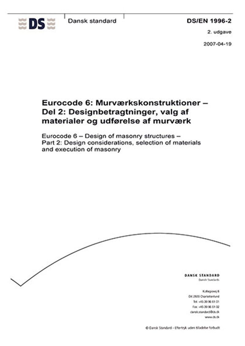 Image of   Eurocode 6: Murværkskonstruktioner - Del 2: Designbetragtninger, Valg Af Materialer Og Udførelse Af Murværk - Diverse - Bog