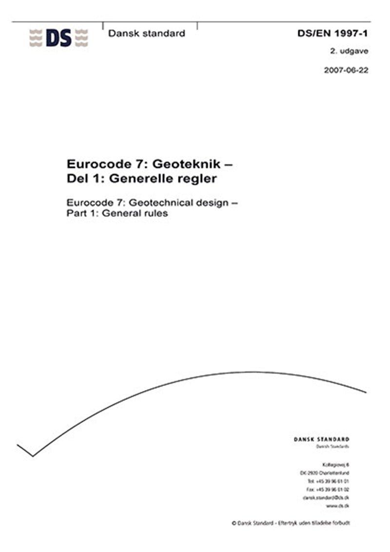 Image of   Eurocode 7: Geoteknik - Del 1: Generelle Regler - Diverse - Bog