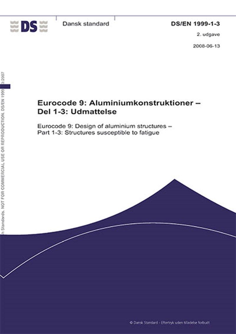 Image of   Eurocode 9: Aluminiumkonstruktioner - Del 1-3: Udmattelse - Diverse - Bog