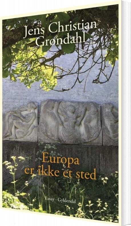 Image of   Europa Er Ikke Et Sted - Jens Christian Grøndahl - Bog