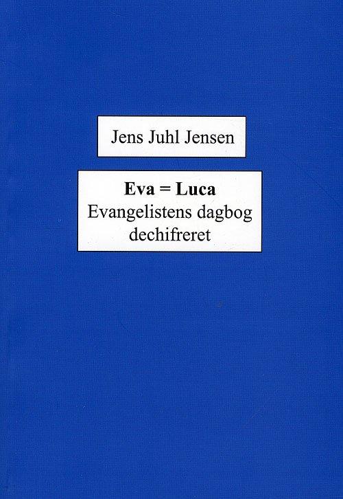 Image of   Eva = Luca - Jens Juhl Jensen - Bog