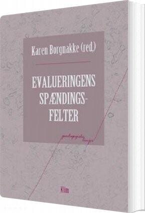 Image of   Evalueringens Spændingsfelter - Karen Borgnakke - Bog
