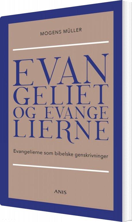 Image of   Evangeliet Og Evangelierne - Mogens Müller - Bog