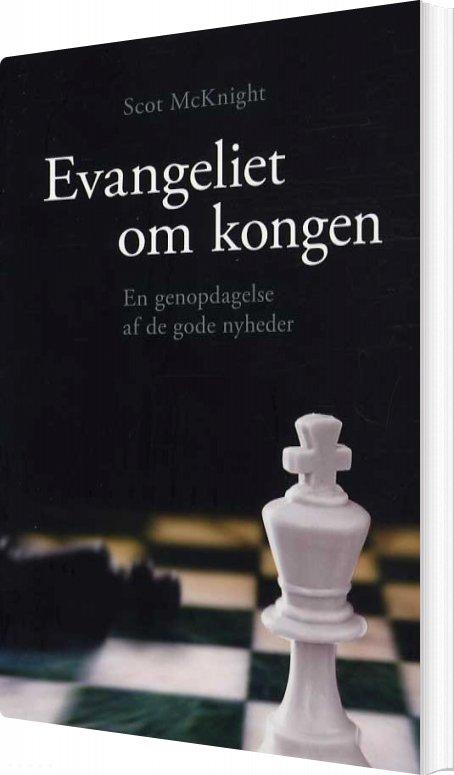 Image of   Evangeliet Om Kongen - Scot Mcknight - Bog