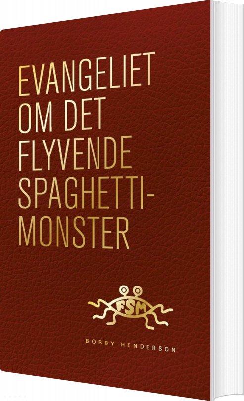 Image of   Evangeliet Om Det Flyvende Spaghettimonster - Bobby Henderson - Bog