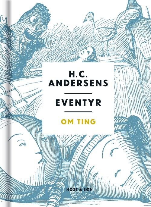 Image of   Eventyr Om Ting - H.c. Andersen - Bog