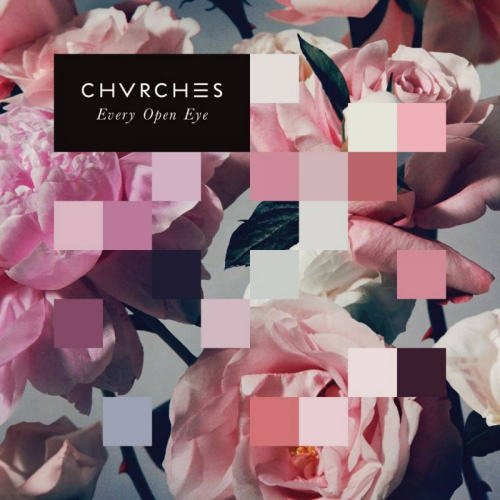 Image of   Chvrches - Every Eye Open - Vinyl / LP