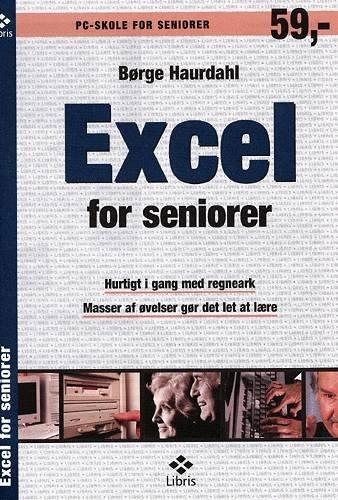 Billede af Excel For Seniorer - Børge Haurdahl - Bog