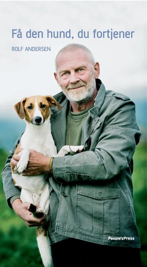 Billede af Få Den Hund, Du Fortjener - Rolf Andersen - Bog