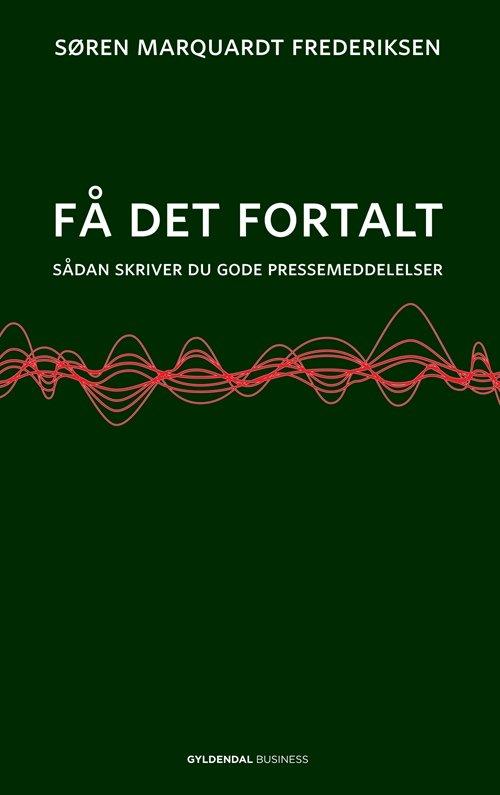 Image of   Få Det Fortalt - Søren Marquardt Frederiksen - Bog