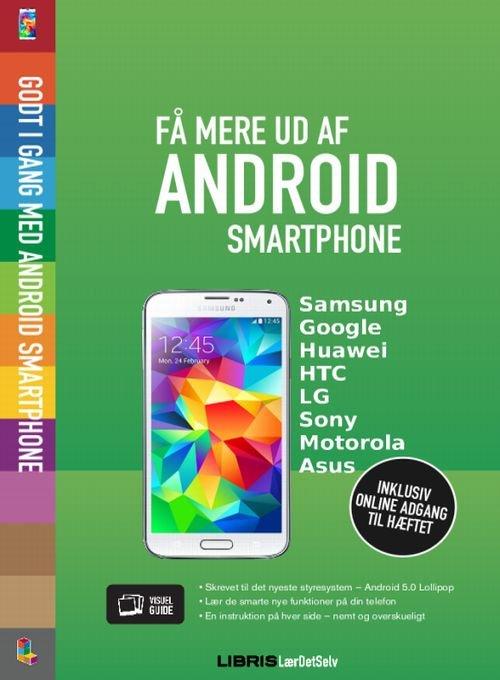 Image of   Få Mere Ud Af Android Smartphone - 5.0 Lollipop - Louise Peulicke Larsen - Bog