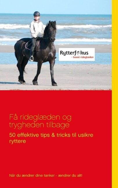 Image of   Få Rideglæden Og Trygheden Tilbage - Pia Bjerre - Bog