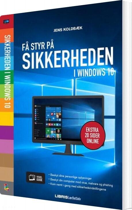 Image of   Få Styr På Sikkerheden I Windows 10 - Jens Koldbæk - Bog