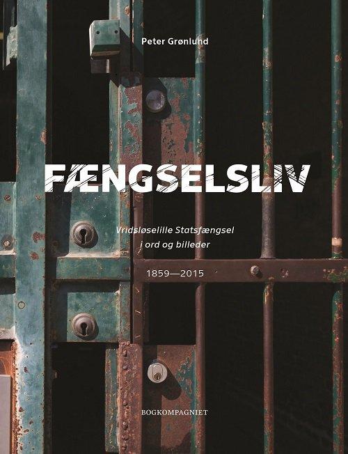 Image of   Fængselsliv - Peter Grønlund - Bog