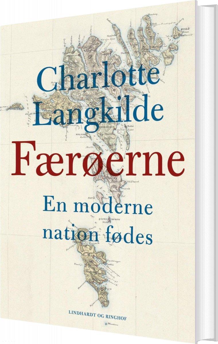 Færøerne - En Moderne Nation Fødes - Charlotte Langkilde - Bog
