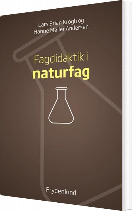 Image of   Fagdidaktik I Naturfag - Hanne Møller Andersen - Bog