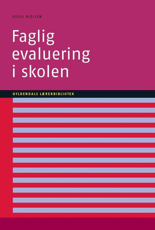 Image of   Faglig Evaluering I Skolen - Bodil Nielsen - Bog