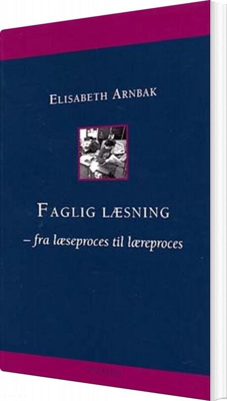 Image of   Faglig Læsning - Elisabeth Arnbak - Bog