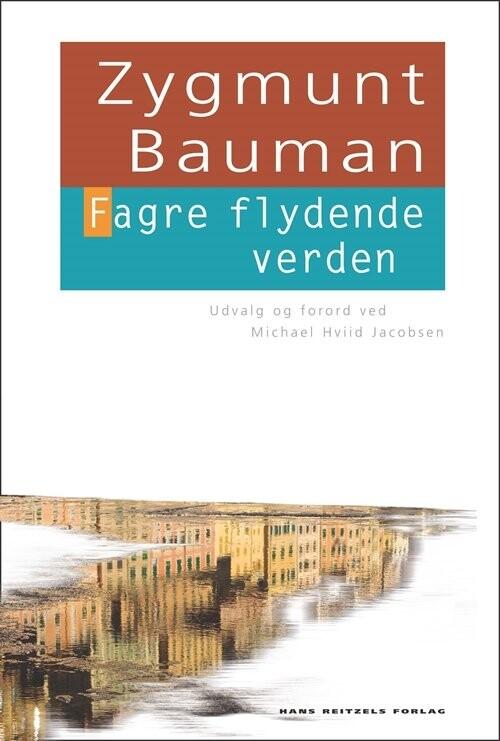Image of   Fagre Flydende Verden - Zygmunt Bauman - Bog