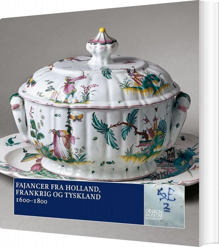 Billede af Fajancer Fra Holland, Frankrig Og Tyskland - Ulla Houkjær - Bog