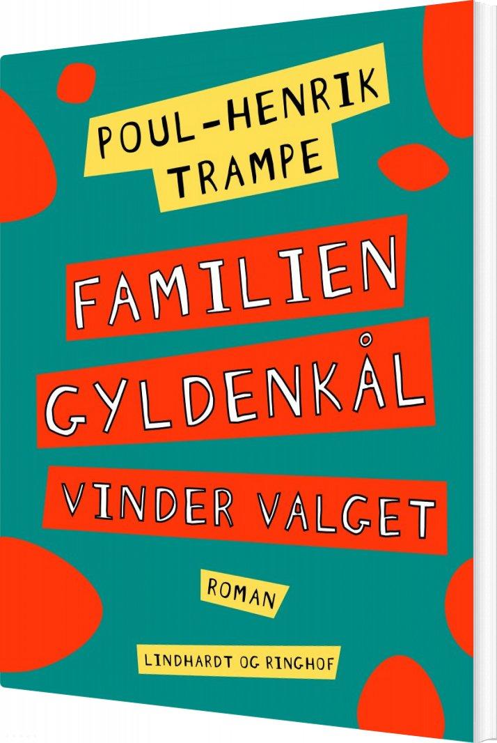 Familien Gyldenkål Vinder Valget - Poul-henrik Trampe - Bog