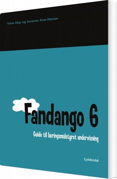 Image of   Fandango 6. Guide Til Læringsmålstyret Undervisning - Susanne Arne-hansen - Bog