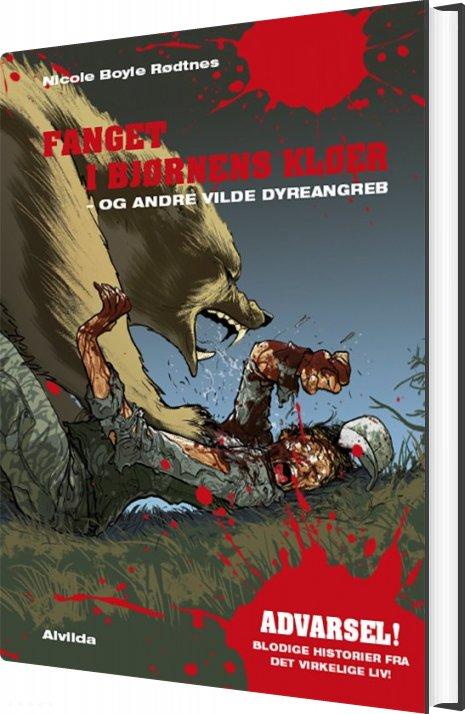 Image of   Fanget I Bjørnens Kløer - Og Andre Vilde Dyreangreb - Nicole Boyle Rødtnes - Bog