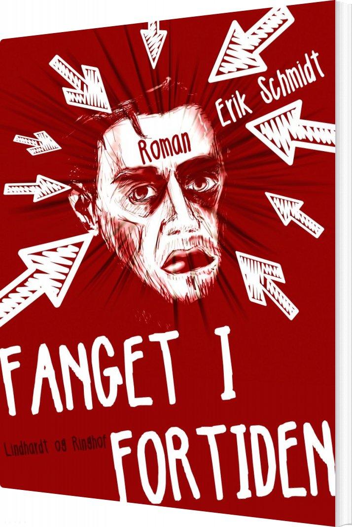 Fanget I Fortiden - Erik Schmidt - Bog