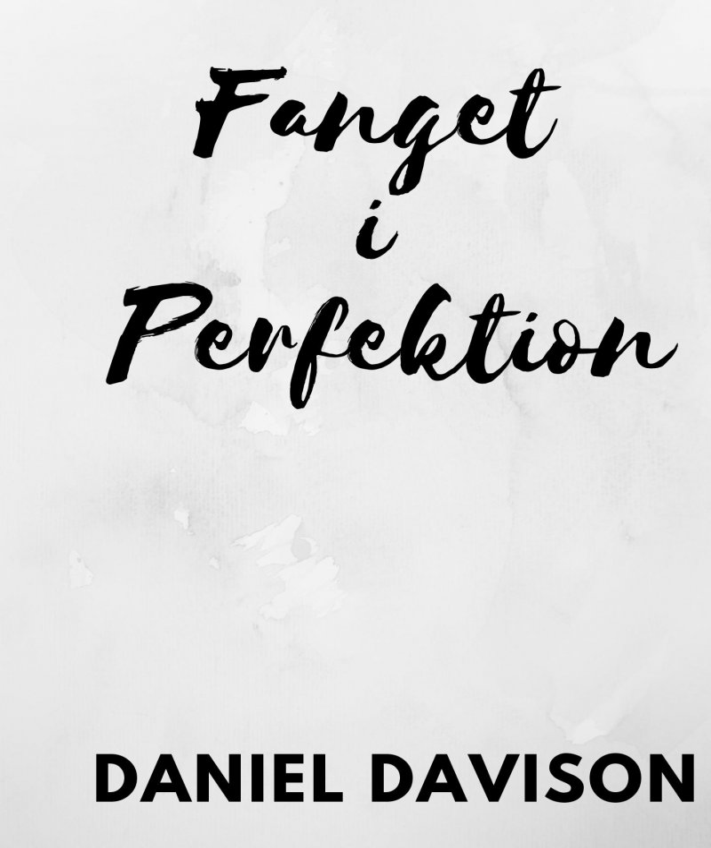 Image of   Fanget I Perfektion - Daniel Davison - Bog