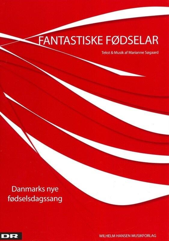 Image of   Fantastiske Fødselar - Danmarks Nye Fødselsdagssang - Marianne Søgaard - Bog