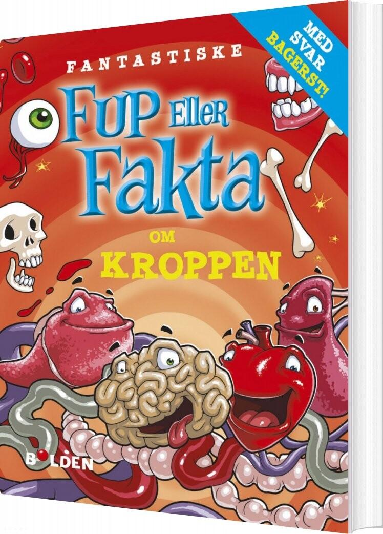 Image of   Fantastiske Fup Eller Fakta Om Kroppen - Diverse - Bog