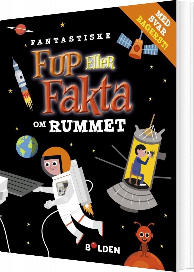 Image of   Fantastiske Fup Eller Fakta Om Rummet - Diverse - Bog