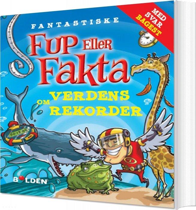 Image of   Fantastiske Fup Eller Fakta Om Verdensrekorder - Diverse - Bog