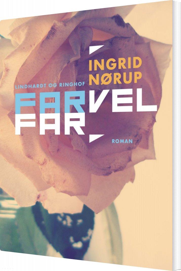 Farvel Far - Ingrid Nørup - Bog