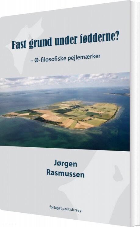 Fast Grund Under Fødderne - Jørgen Rasmussen - Bog