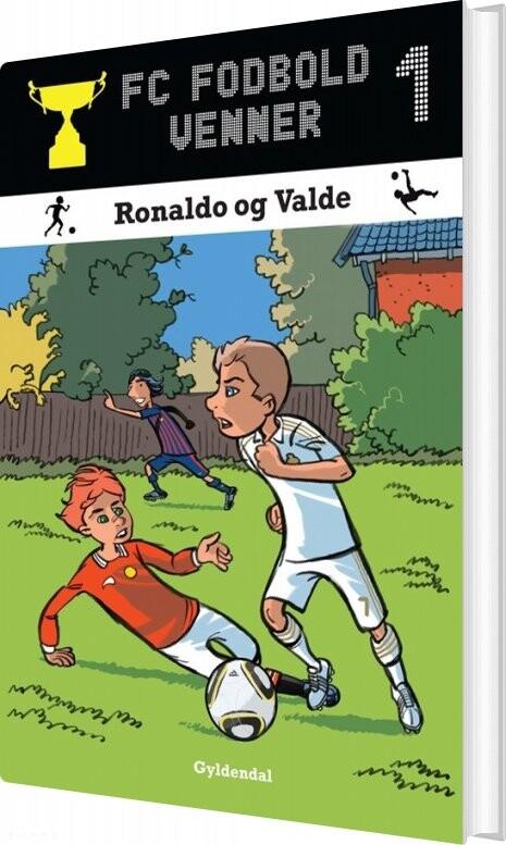 Billede af Fc Fodboldvenner 1 - Ronaldo Og Valde - Lars Bøgeholt Pedersen - Bog