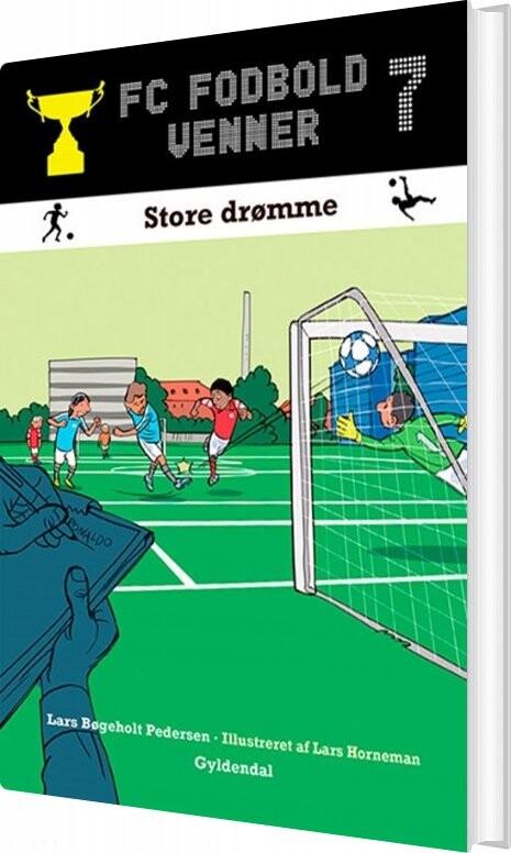 Image of   Fc Fodboldvenner 7 - Store Drømme - Lars Bøgeholt Pedersen - Bog