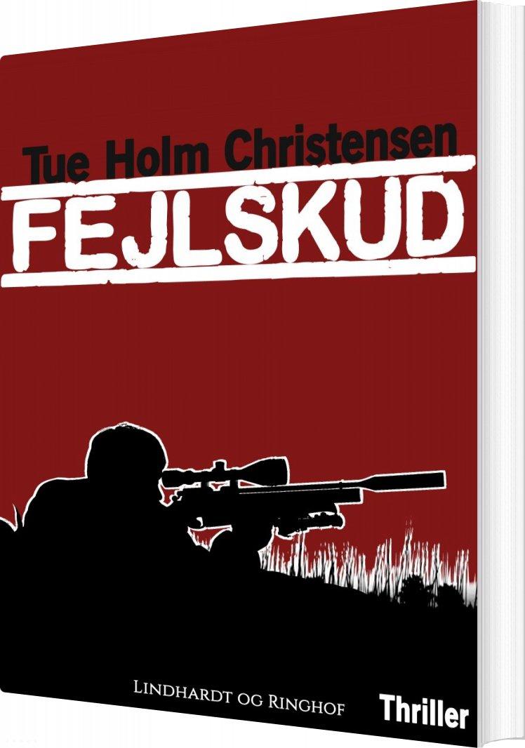 Fejlskud - Tue Holm Christensen - Bog