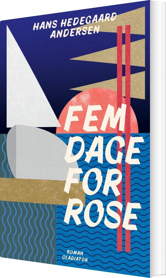 Fem Dage For Rose - Hans Hedegaard Andersen - Bog