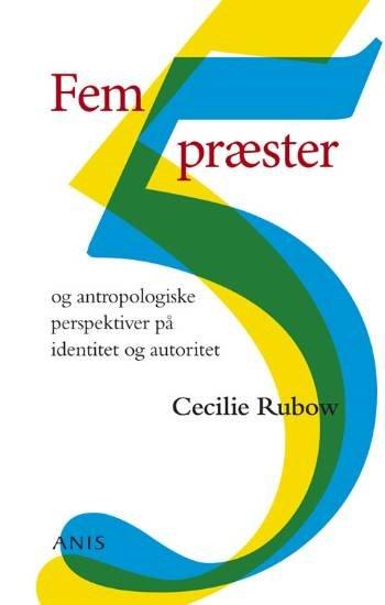 Image of   Fem Præster Og Antropologiske Perspektiver På Identitet Og Autoritet - Cecilie Rubow - Bog
