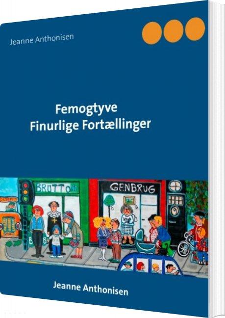 Image of   Femogtyve Finurlige Fortællinger - Jeanne Anthonisen - Bog