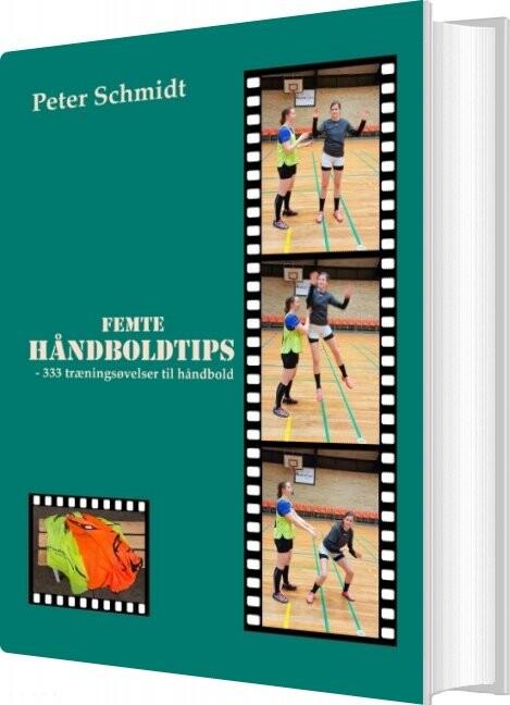 Image of   Femte Håndboldtips - Peter Schmidt - Bog