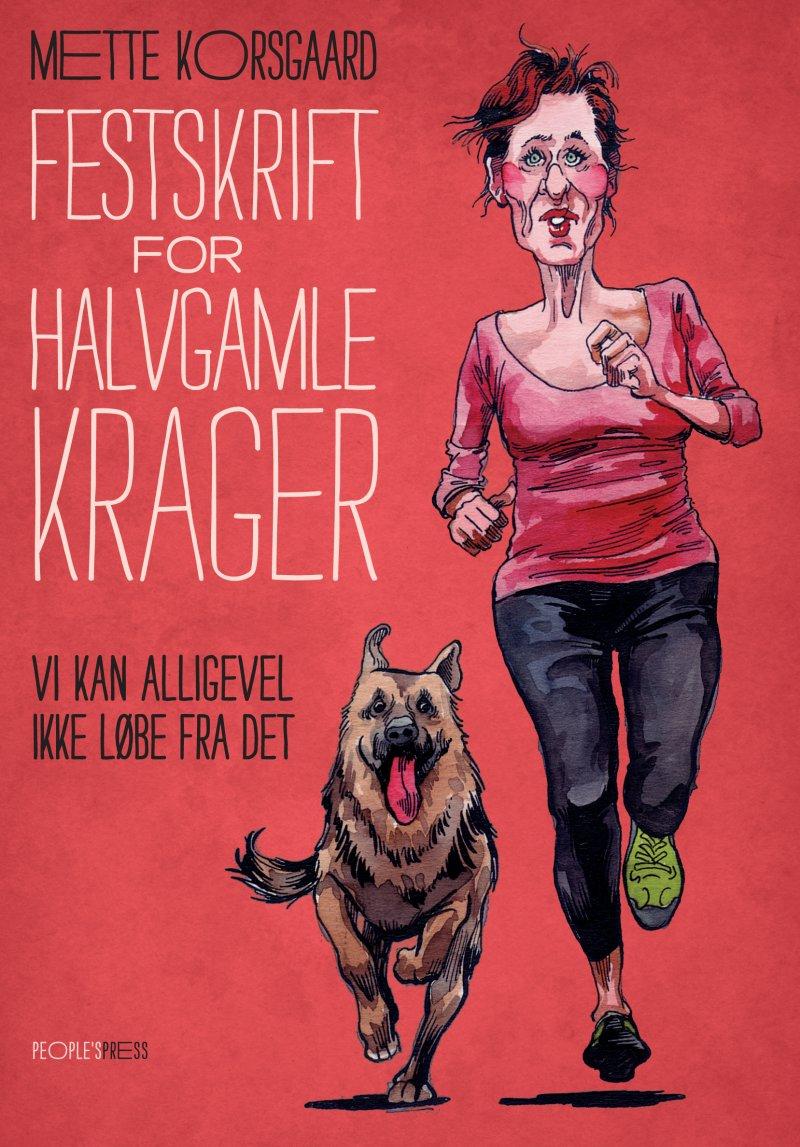 Festskrift For Halvgamle Krager - Mette Korsgaard - Bog