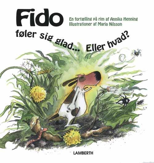Fido Føler Sig Glad... Eller Hvad? - Annika Henning - Bog