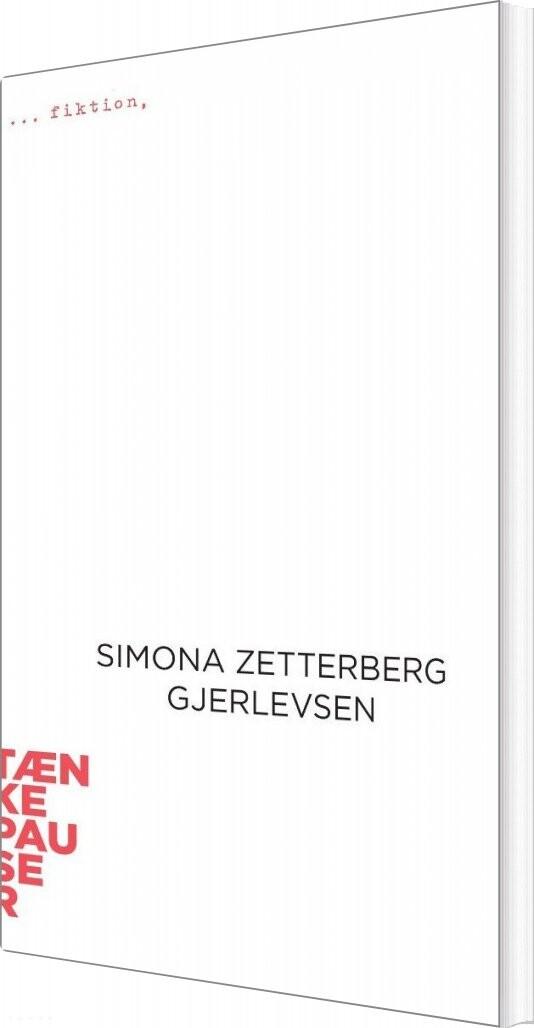 Image of   Fiktion - Simona Zetterberg Gjerlevsen - Bog
