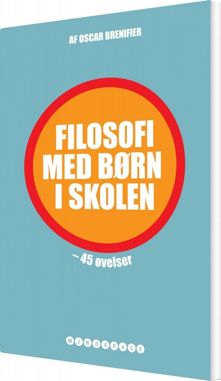 Image of   Filosofi Med Børn I Skolen - Oscar Brenifier - Bog
